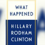 What Happened? Trump Won; You, dear Hillary, Lost