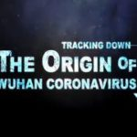 WHERE DID IT COME FROM: Tracking Down the Origin of Wuhan Coronavirus – The Epoch Times